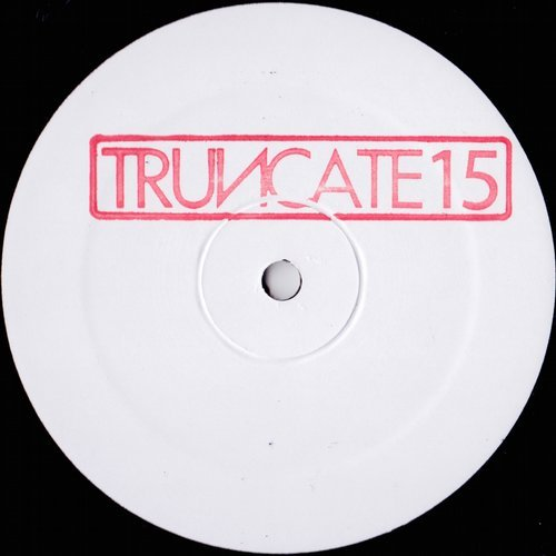 Truncate – Unreleased Mixes [TRUNCATE15]